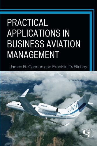 - Practical Applications in Business Aviation Management