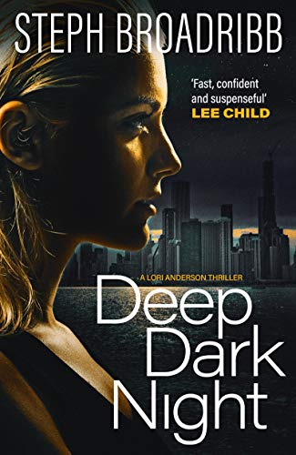 Deep Dark Night (Lori Anderson Series Book 4) by [Broadribb, Steph]