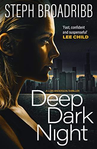 Deep Dark Night (Lori Anderson Series Book 4) by [Broadribb, Steph]