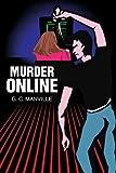 Murder Online, G. C. Manville, 0595287697