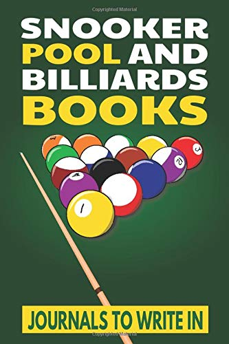 Snooker Pool And Billiards Books Journals To Write In: Daily Billiards Notebook, Pool Notebook, and Snooker Books for Journaling por Eight Ball Publications