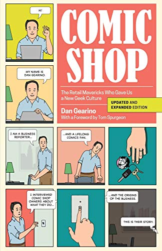 - Comic Shop: The Retail Mavericks Who Gave Us a New Geek Culture