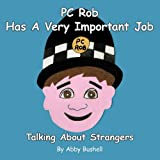 Pc Rob Has a Very Important Job, Abby Bushell, 1449066283