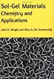 Sol-Gel Materials: Chemistry and Applications (Advanced Chemistry Texts)