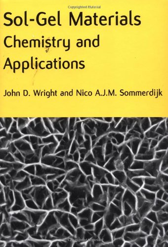 Sol Gel Materials  Chemistry And Applications  Advanced Chemistry Texts