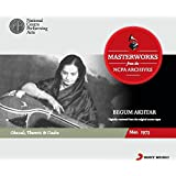 Masterworks from the NCPA Archives: Begum Akhtar