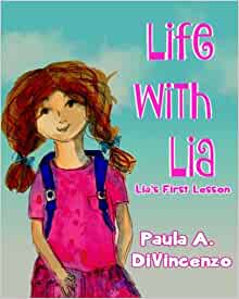Life with Lia: Lia's First Lesson: Paula A DiVincenzo, Ros