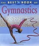 The Best Book of Gymnastics, Christine Morley, 0753456052