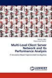 Multi-Level Client Server Network and Its Performance Analysis, Mamun Kabir and Mohammad Rashed, 3847306995
