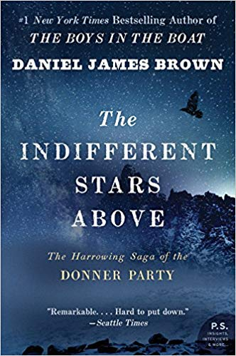 [By Daniel James Brown ] The Indifferent Stars Above: The Harrowing Saga of the Donner Party (Paperback)【2018】by Daniel James Brown (Author) (Paperback)