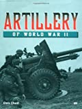 Artillery of World War II, Steve Crawford and Chris Chant, 0760311722
