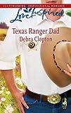 Texas Ranger Dad, Debra Clopton, 037387524X