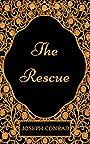 The Rescue : By Joseph Conrad - Illustrated