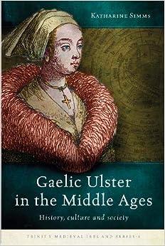 Descargar Libros Gratis Ebook Gaelic Ulster In The Middle Ages: History, Culture And Society Como Bajar PDF Gratis