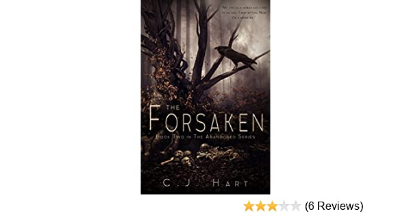 The Forsaken The Abandoned Series Book 2 Kindle Edition By Cj