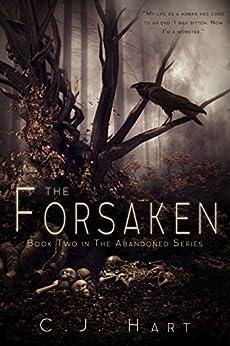 The Forsaken (The Abandoned Series Book 2) by [Hart, C.J.]