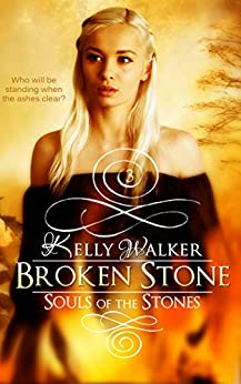 Broken Stone (Souls Of The Stones Book 3) by [Walker, Kelly]
