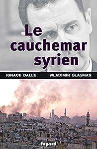 Le cauchemar syrien par Ignace Dalle