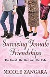 Surviving Female Friendships, Nicole Zangara, 162183011X