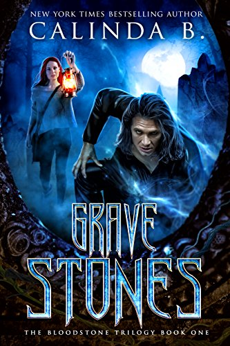 Grave Stones (The Bloodstone Trilogy Book 1) by [B, Calinda]