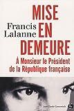 Mise en demeure à Monsieur le Président de la République françaie : Les Carnets d'Archiloqque, Tome 1