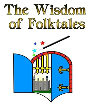 The Wisdom of Folktales
