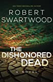 The Dishonored Dead, Robert Swartwood, 1463736282