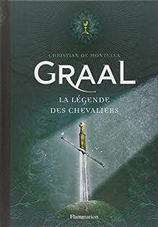 Graal : la légende des chevaliers, Montella, Christian de