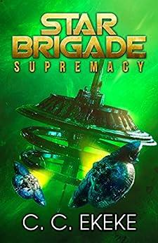 Star Brigade: Supremacy (SB3) by [Ekeke, C.C.]