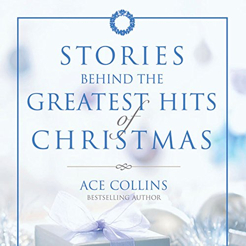 Stories Behind the Greatest Hits of Christmas (Story Christmas Behind The Ad)