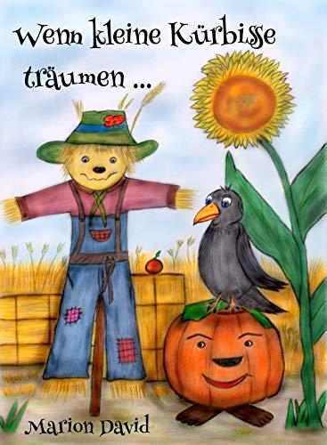 Wenn kleine Kürbisse träumen ...: Eine Vorlesegeschichte mit farbigen Illustrationen, nicht nur zu Halloween (German Edition)