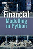 Financial Modelling in Python, Shayne Fletcher and Christopher Gardner, 0470987847
