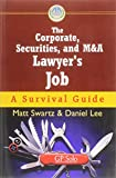 The Corporate, Securities, and MandA Lawyer's Job 9781590318249