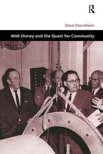 Walt Disney and the Quest for Community (Design & the Built Environment)