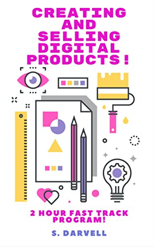 Creating and selling digital products: 2 Hour fast track program: How would you like to work at home and make money while you sleep? (English Edition)