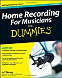 Home Recording for Musicians for Dummies, Jeff Strong, 0470385421