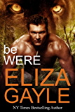 Be Were: Paranormal Shifter Romance (Southern Shifters Book 5)