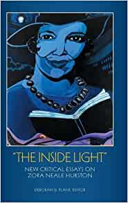 the inside light new critical essays on zora neale hurston Iucat is indiana university's online the inside light : new critical essays on zora neale hurston ps3515u789 z745 2010 critical companion to zora neale.