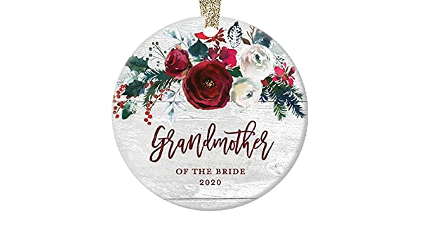 Grandmother of The Bride Ornament 2019 Christmas Bridal Shower Wedding Grandma Grandmom Present Granddaughter Marriage Modern Farmhouse Keepsake 3 Flat Circle Ceramic w Gold Ribbon /& Free Gift Box
