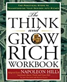The Think and Grow Rich Workbook: The Practical Steps to Transforming Your Desires into Riches (Tarcher Master Mind Editions)