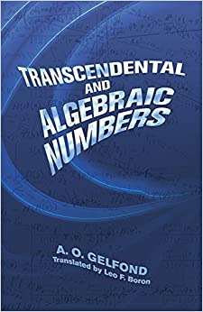 Transcendental and Algebraic Numbers (Dover Books on Mathematics) by A. O. Gelfond (2015-03-18)