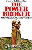 The Power Broker: Robert Moses and the Fall of New York (Urban studies & biography)