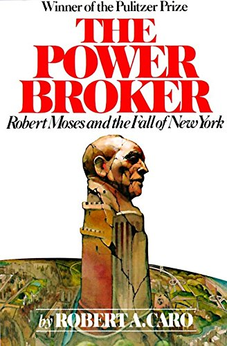 The Power Broker: Robert Moses and the Fall of New York (Best Careers In New York)