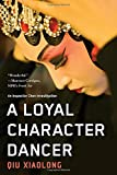 A Loyal Character Dancer (An Inspector Chen Investigation)