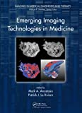 Emerging Imaging Technologies in Medicine, , 1439880417