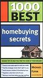 1000 Best Homebuying Secrets, Michael Flynn, 1402206305