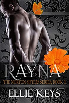 Rayna (The Norton Sisters Series Book 1) by [Keys, Ellie]