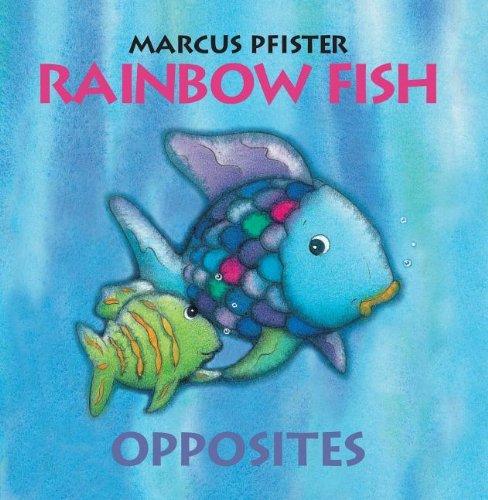 Rainbow Fish Opposites (Rainbow Fish By Marcus Pfister)