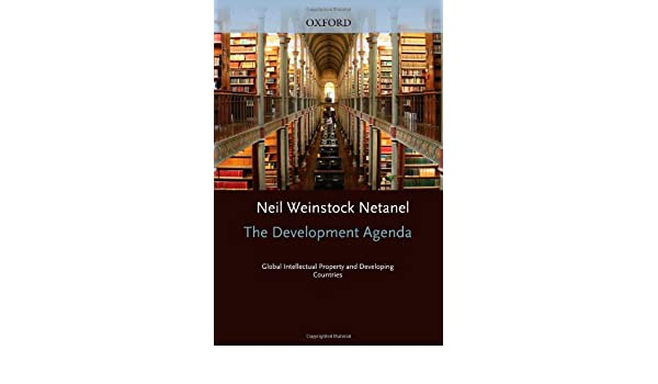The Development Agenda: Global Intellectual Property and ...