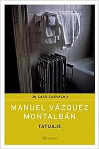 Tatuaje (Spanish Edition): Manuel Vazquez Montalban: 9788408051312